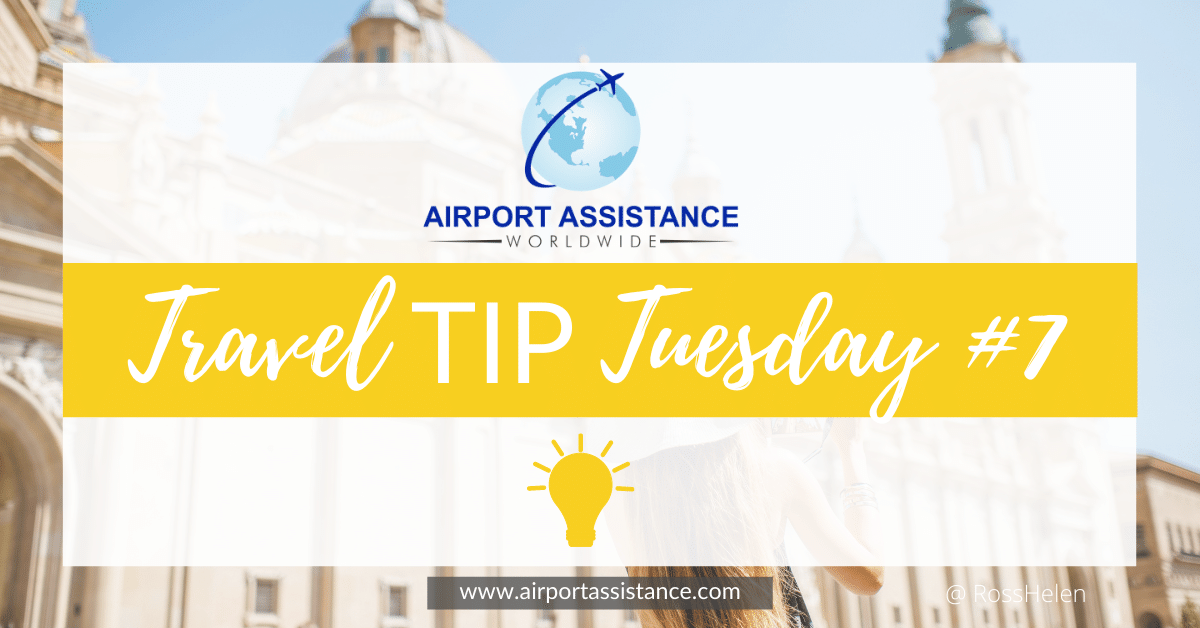 Travel TIP Tuesday With Airport Assistance Worldwide ✈️